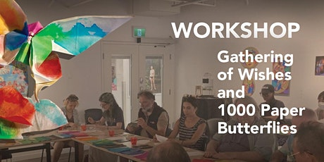 Workshop: Gathering of Wishes and 1000 Paper Butterflies tickets