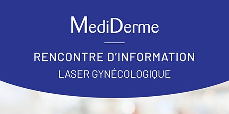 Rencontre d'information Mediderme - Laser gynécologique billets