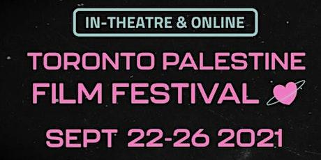 The Palestine Forum's Trip to the annual Toronto Palestine Film Festival! tickets