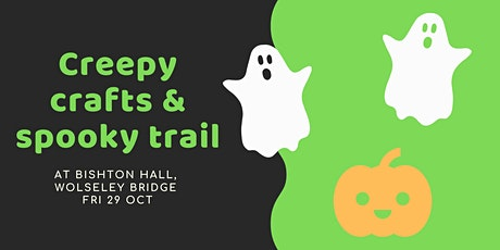 Creepy crafts and spooky trail at Bishton Hall tickets