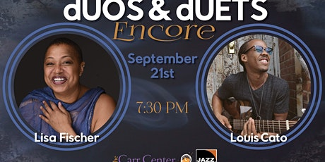 """""""dUOS & dUETS : The Encore Series"""", featuring Lisa Fischer & Louis Cato tickets"""