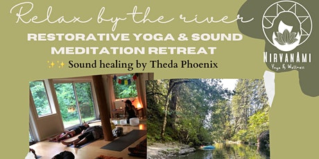 Relax by the river - Restorative Yoga & Sound Meditation retreat tickets