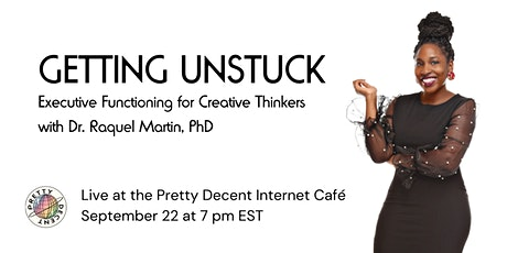 Getting Unstuck: Executive Functioning for Creative Thinkers tickets
