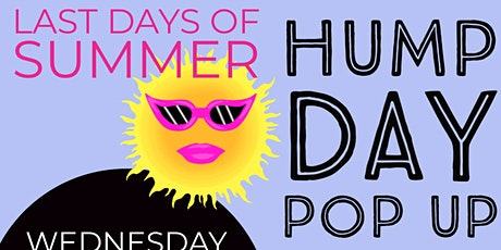 Last Days of Summer Hump Day Pop Up tickets