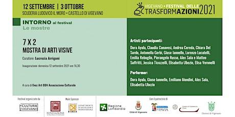 7 x 2 -  Mostra Collettiva per Festival delle Trasformazioni biglietti