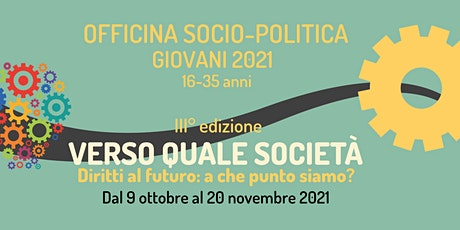 Officina sociopolitica giovani 2021: incontri singoli biglietti
