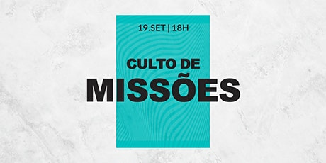 CULTO DE MISSÕES 19/SET - 18H ingressos