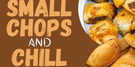 Small Chops and Chill tickets