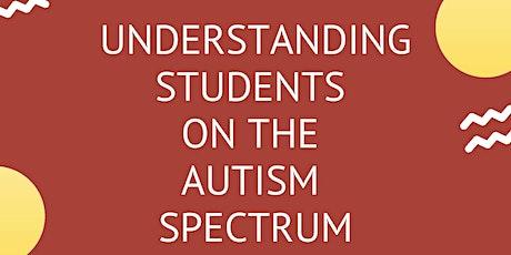 Understanding Students on the Autism Spectrum tickets