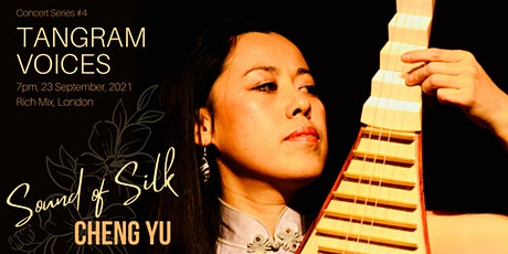 TANGRAM VOICES: Sound of Silk - Cheng Yu & special guests tickets