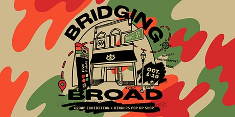 """Bridging Broad"" Group Exhibition & Art Walk tickets"