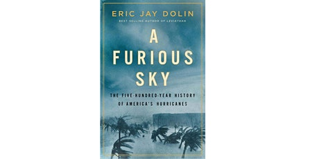 A Furious Sky: The Five Hundred Year History of America's Hurricanes tickets