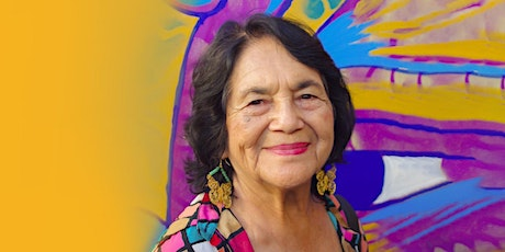 SPECIAL EVENT: Dreaming Without Borders with Dolores Huerta tickets