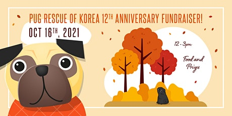 Pug Rescue of Korea 12th  Anniversary Fundraiser tickets