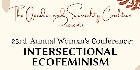 23rd Annual Womxn's Conference: Intersectional Ecofeminism tickets