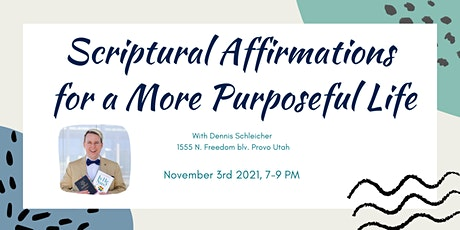 Scriptural Affirmations for a More Purposeful Life: With Dennis Schleicher tickets