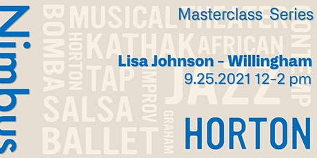 School of Nimbus Masterclass Series:  Horton w/ Lisa Johnson - Willingham tickets