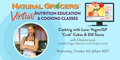 """Cooking with Love: Vegan/GF """"Crab"""" Cakes & Dill Sauce tickets"""