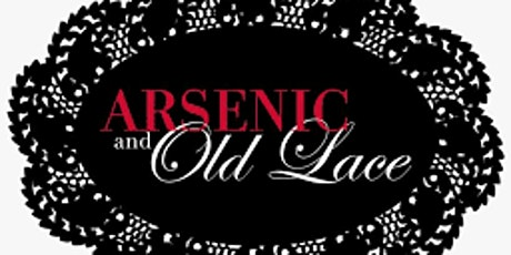 Arsenic and Old Lace FRIDAY, OCTOBER 15 tickets