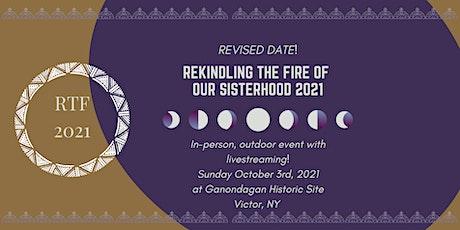 Rekindling The Fire of Our Sisterhood 2021 tickets