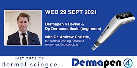 Dermapen 4 Devise & Dp Dermaceuticals (beginners) tickets