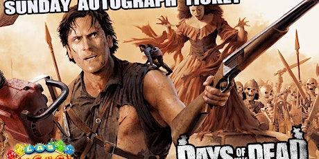 Bruce Campbell Sunday Autograph Ticket Days Of The Dead Las Vegas tickets