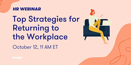 Top Strategies for Returning to the Workplace - HR Webinar tickets