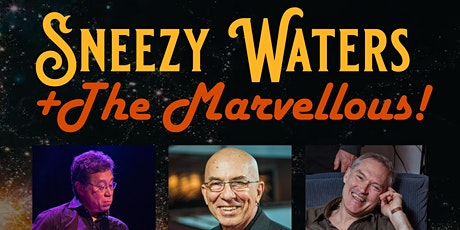 Sneezy Waters & The Marvellous tickets