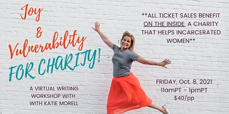 Joy & Vulnerability: A Virtual Writing Workshop FOR CHARITY (Oct. 8, 2021) billets