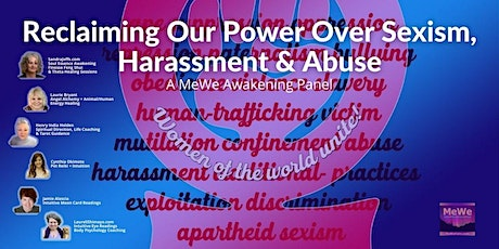 Reclaiming Our Power Over Sexism, Harassment & Abuse, a Free MeWe Awakening tickets