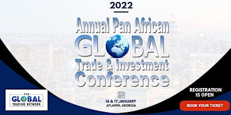 The Annual Pan African Global Trade and Investment Conference tickets