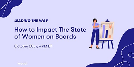 How to Impact the State of Women on Boards - Leading the Way Webinar tickets