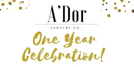 A'Dor Jewelry Co. One Year Celebration! tickets