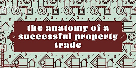 The anatomy of a successful property trade tickets