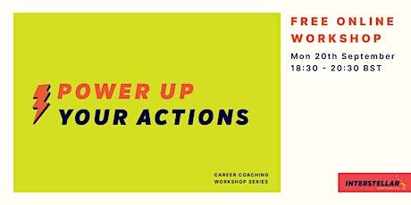 Free online workshop: Power up your actions biglietti