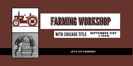Chicago Title's Farming Workshop tickets