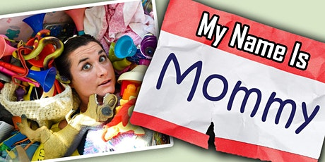 My Name is Mommy tickets