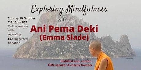 Exploring Mindfulness Buddhist Teaching with Pema Deki (Emma Slade) tickets