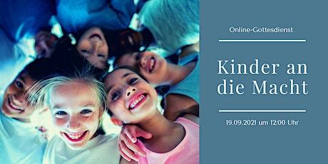 Digitaler Live-Gottesdienst: Kinder an die Macht Tickets