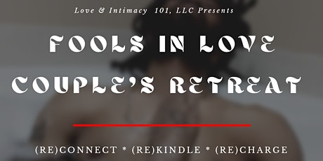 Fools In Love Couple's Retreat! tickets
