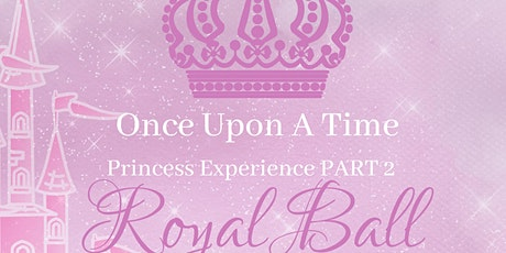 Once Upon A Time Princess Experience Part 2 tickets