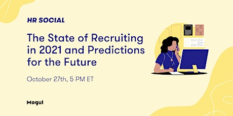 The State of Recruiting in 2021 and Predictions for the Future - HR Social tickets