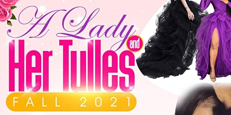 A Lady And Her Tulles: Fall 2021 Edition tickets