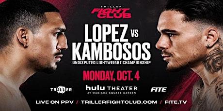 LOPEZ vs KAMBOSOS tickets