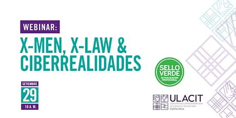 Sello Verde: X-MEN, X-LAW & ciberrealidades tickets