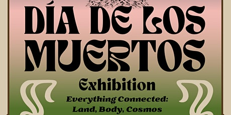 Everything Connected: Land, Body, Cosmos Exhibition tickets