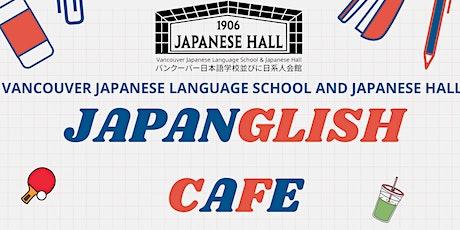 JAPANGLISH CAFE tickets