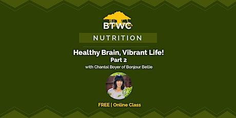 Healthy Brain, Vibrant Life! Part 2 tickets