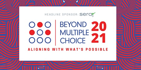 Beyond Multiple Choice 2021: Aligning with What's Possible tickets