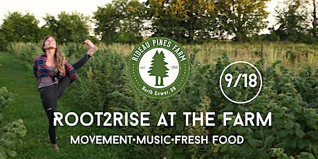 Root 2 Rise at the Farm: A day of Movement  and Music at Rideau Pines Farm tickets